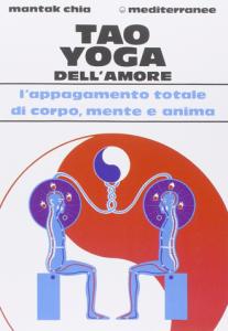 tao yoga dell'amore - le pratiche sessuali taoiste per l'Uomo